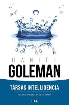Daniel Goleman - Társas intelligencia - Az emberi kapcsolatok új tudománya