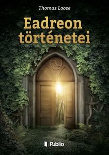 Loose Thomas - Eadreon történetei [eKönyv: epub, mobi]