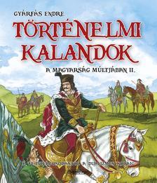 Gyárfás Endre - Történelmi kalandok a magyarság múltjában 2.