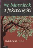 Harper Lee - Ne bántsátok a feketerigót!<!--span style='font-size:10px;'>(G)</span-->