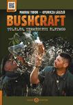 Makrai Tibor - Gyuricza László - Bushcraft - Túlélés, természeti életmód<!--span style='font-size:10px;'>(G)</span-->