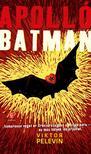 Viktor Pelevin - Apolló batman<!--span style='font-size:10px;'>(G)</span-->