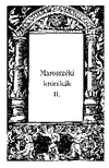 Sebestyén Mihály (sajtó alá rendezte) - MAROSSZÉKI KRÓNIKÁK II.