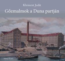 Klement Judit - GŐZMALMOK A DUNA PARTJÁN