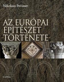 PEVSNER, NIKOLAUS - Az európai építészet története - 5., átdolgozott kiadás