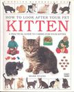 MARK EVANS - How to Look After Your Pet Kitten - A Practical Guide to Caring for Your Kitten [antikvár]