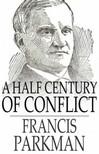 Parkman Francis - A Half Century of Conflict [eKönyv: epub,  mobi]