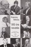 Kaposy Miklós (szerk.) - 500 óra nevetés (dedikált) [antikvár]