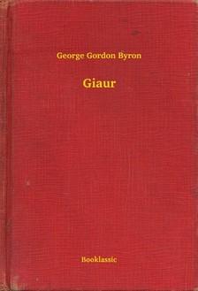 BYRON, GEORGE GORDON - Giaur [eKönyv: epub, mobi]