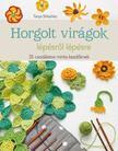 Tanya Shliazhko - Horgolt virágok lépésről lépésre. 35 csodálatos minta kezdőknek<!--span style='font-size:10px;'>(G)</span-->