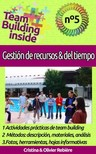 Olivier Rebiere Cristina Rebiere, - Team Building inside n°5 - Gestión de recursos & del tiempo [eKönyv: epub,  mobi]