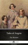 Delphi Classics Charlotte Bronte, - Tales of Angria by Charlotte Bronte (Illustrated) [eKönyv: epub,  mobi]