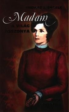 THOMAS J. SHARLE - MADAM A VILÁG ASSZONYA - MESE FELNŐTTEKNEK