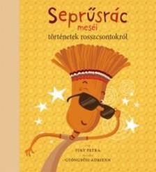 Finy Petra - Seprűsrác meséi - történetek rosszcsontokról