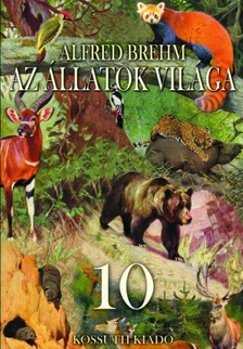 Alfred Brehm - Az állatok világa 10. kötet [eKönyv: epub, mobi]