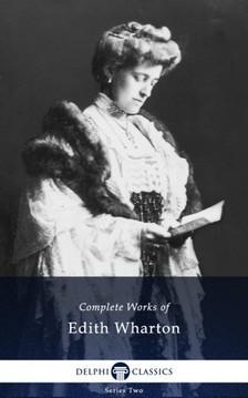 Edith Wharton - Delphi Complete Works of Edith Wharton (Illustrated) [eKönyv: epub, mobi]