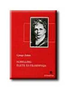Gyenge Zoltán - Schelling élete és filozófiája ***