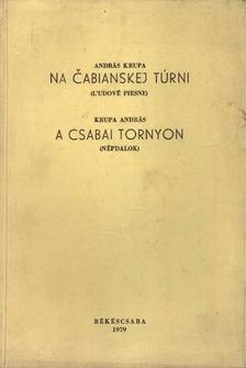 Krupa András - Na Cabianskej túrni - A csabai tornyon (aláírt) [antikvár]