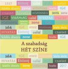 Szabóné Mátrai Marianna - Szabó Lajos (szerk.) - A szabadság hét színe