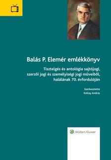 András (szerk.) Koltay - Balás P. Elemér Emlékkönyv [eKönyv: epub, mobi]