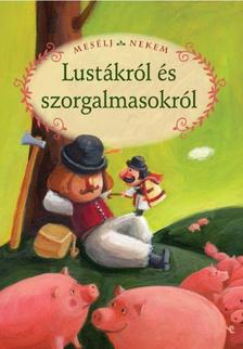 Összeáll. és szerk.: Luzsi Margó - Mesélj nekem lustákról és szorgalmasakról - 15.