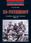 dr. Chris Mann - SS-Totenkopf - A halálfejes hadosztály története, 1940-45<!--span style='font-size:10px;'>(G)</span-->