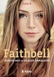 V. Julie - Faithbell - Mentsd meg a világot önmagától [eKönyv: epub,  mobi]