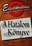 Edgar Wallace - A Hatalom Könyve [eKönyv: epub, mobi]<!--span style='font-size:10px;'>(G)</span-->