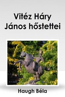 Haugh Béla - Vitéz Háry János hőstettei [eKönyv: epub, mobi]