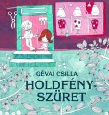Gévai Csilla - Holdfényszüret