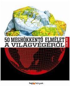 AlokJha - 50 meghökkentő elmélet a világvégéről