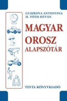 Guszkova Antonyina, H. Tóth István - Magyar-orosz alapszótár