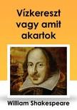 Shakeapeare William - Vízkereszt vagy amit akartok [eKönyv: epub, mobi]<!--span style='font-size:10px;'>(G)</span-->