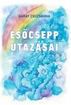 Garay Zsuzsanna - Esőcsepp utazásai [eKönyv: epub, mobi]<!--span style='font-size:10px;'>(G)</span-->