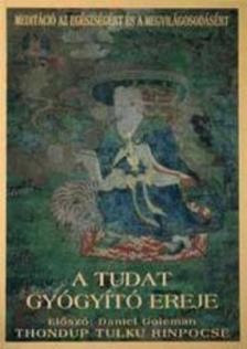Thondup Tulku Rinpocse - A tudat gyógyító ereje