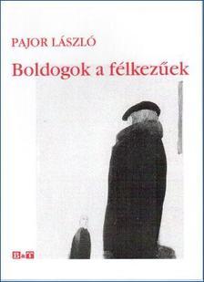 Pajor László - Boldogok a félkezűek