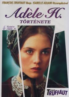 Francois Truffaut - ADÉLE H. TÖRTÉNETE