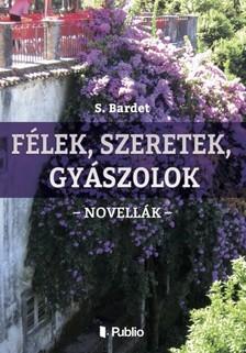 Bardet S. - Félek, szeretek, gyászolok [eKönyv: epub, mobi]