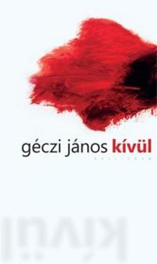 GÉCZI JÁNOS - Kívül