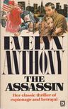 Anthony, Evelyn - The Assassin [antikvár]