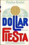 Fletcher Knebel - Dollar Fiesta [antikvár]