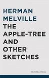 Herman Melville - The Apple-tree and Other Sketches [eKönyv: epub,  mobi]