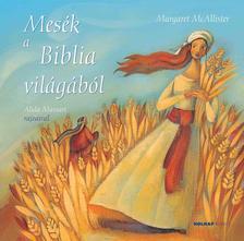 MCALLISTER, MARGARET - Mesék a Biblia világából