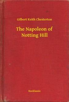 Gilbert Keith Chesterton - The Napoleon of Notting Hill [eKönyv: epub, mobi]