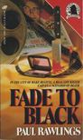 Rawlings, Paul - Fade to Black [antikvár]