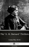 Louisa May Alcott - The 'A. M. Barnard' Thrillers by Louisa May Alcott (Illustrated) [eKönyv: epub,  mobi]