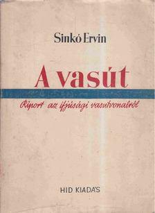 Sinkó Ervin - A vasút [antikvár]