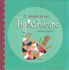 Z. Németh István - Tigrisbukfenc