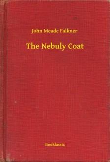 FALKNER, JOHN MEADE - The Nebuly Coat [eKönyv: epub, mobi]