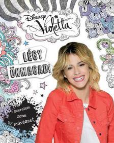 - - Disney - Violetta - Légy önmagad
